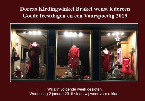 Dorcas Kledingwinkel Brakel wenst u Goede feestdagen en een Voorspoedig 2019. Volgende week zijn we gesloten. Woensdag 2 januari staan we weer voor u klaar.